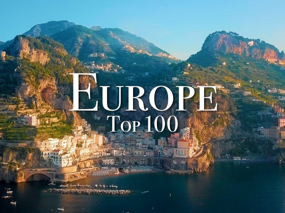 100 de locuri de vizitat in Europa